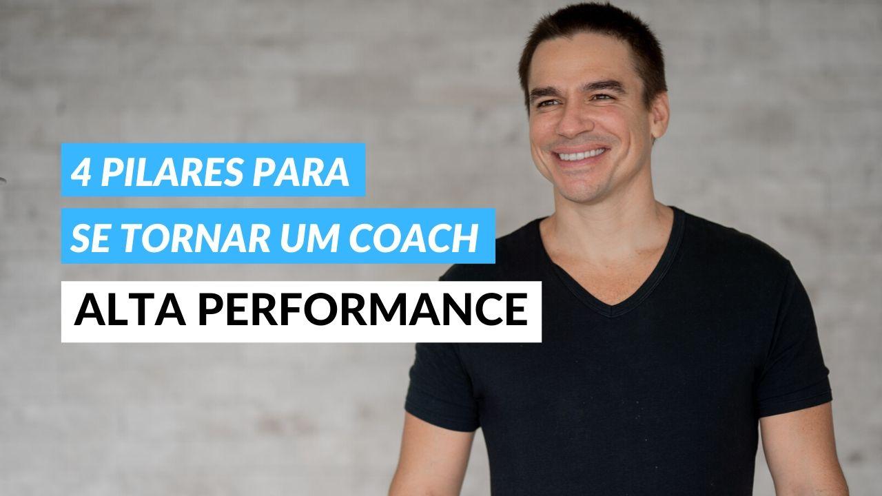 Read more about the article 4 Pilares que você deve construir para se tornar um coach de alta performance